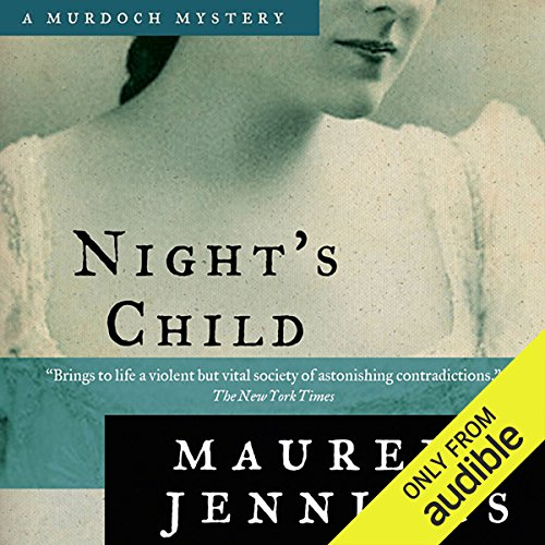 Night's Child     A Murdoch Mystery, Book 5              By:                                                                                                                                 Maureen Jennings                               Narrated by:                                                                                                                                 David Marantz                      Length: 8 hrs and 29 mins     5 ratings     Overall 4.0