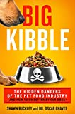 Big Kibble: The Hidden Dangers of the Pet Food Industry and How to Do Better by Our Dogs