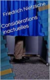 Considérations inactuelles - Format Kindle - 2,35 €
