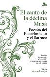 El canto de la décima Musa. Poesías del Renacimiento y el Barroco: Edición, introducción y traducción a cargo de Esther Villegas (Clásica)