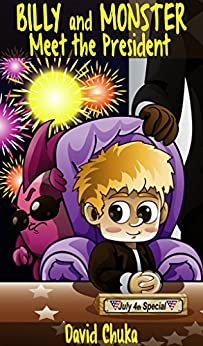 Billy and Monster Meet the President (The Fartastic Adventures of Billy and Monster Book 6) by [David Chuka, Renato Capasso]