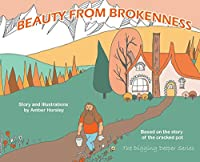 Beauty from Brokenness (Digging Deeper)