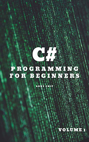 C# programming for beginners: A practical guide to learn C# programming & fundamentals with code (C# learning series Book 1) (English Edition)