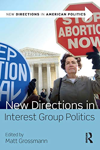 New Directions in Interest Group Politics (New Directions in American Politics)