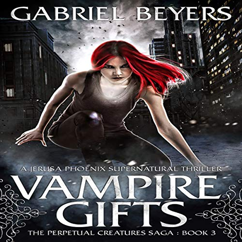 Vampire Gifts: A Jerusa Phoenix Supernatural Thriller audiobook cover art