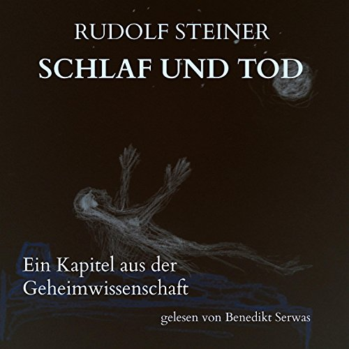 Schlaf und Tod     Ein Kapitel aus der Geheimwissenschaft              By:                                                                                                                                 Rudolf Steiner                               Narrated by:                                                                                                                                 Benedikt Serwas                      Length: 1 hr and 56 mins     Not rated yet     Overall 0.0