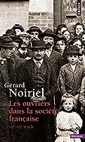 Les Ouvriers Dans La Societe Francaise