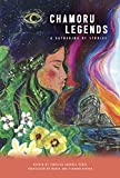 CHAMORU LEGENDS: A Gathering of Stories