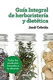 Guía Integral de herboristería y dietética (SALUD)...