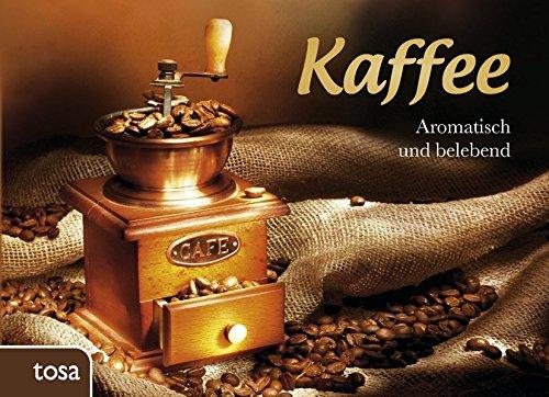 Kaffee: Aromatisch und belebend