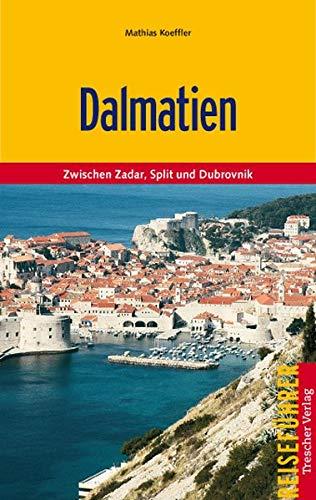 Dalmatien: Unterwegs zwischen Zadar und Dubrovnik (Trescher-Reiseführer)