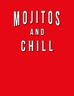 Mojitos And Chill: Funny Journal With Lined Wide Ruled Paper For Craft Cocktail Lovers & Fans. Humorous Quote Slogan Sayings  Notebook, Diary, And Notepad.