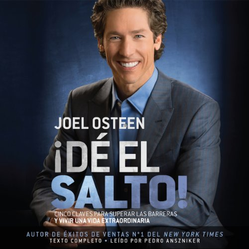 ¡Dé el Salto!     Cinco Claves para Superar las Barreras y Vivir una Vida Extraordinaria              By:                                                                                                                                 Joel Osteen                               Narrated by:                                                                                                                                 Pedro Anszniker                      Length: 11 hrs and 8 mins     61 ratings     Overall 4.9