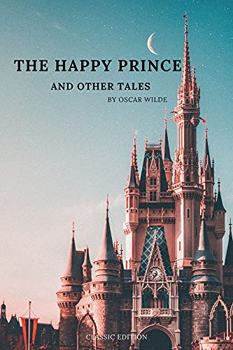 The Happy Prince and Other Tales: By Oscar Wilde with original illustrations (English Edition)