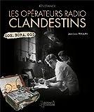 LES OPERATEURS RADIO CLANDESTINS (RESISTANCE)