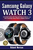 Samsung Galaxy Watch 3: A Detailed Guide with Tips and Tricks to Mastering your New Samsung Galaxy Watch 3 Hidden Features