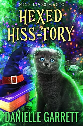 Hexed Hiss-tory: A Nine Lives Magic Mystery by [Danielle Garrett]