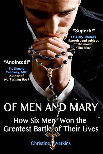Of Men and Mary: How Six Men Won the Greatest Battle of Their Lives (English Edition)
