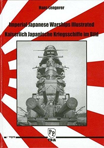 Kaiserlich Japanische Kriegsschiffe im Bild: Imperial Japanese Warships Illustrated