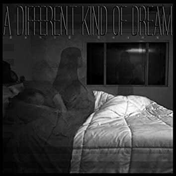 A Different Kind of Dream