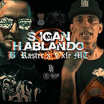Sigan Hablando (feat. B-Raster & Vxle MT)