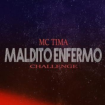 MALDITO ENFERMO: CHALLENGE