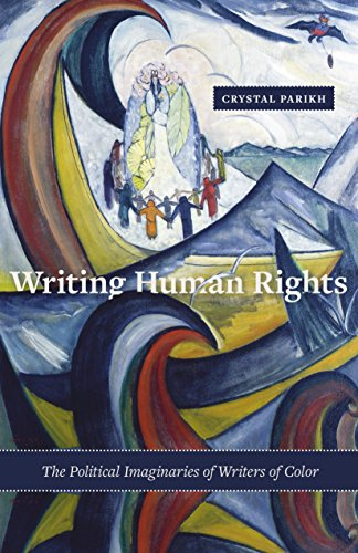 Writing Human Rights: The Political Imaginaries of Writers of Color