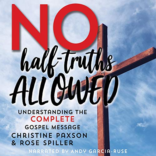 No Half-Truths Allowed Audiobook By Christine Paxson, Rose Spiller cover art