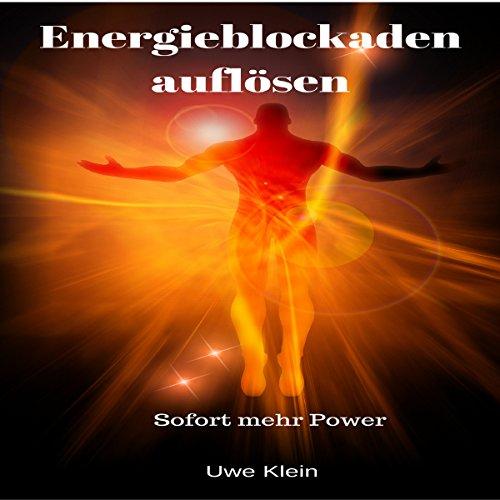 Energieblockaden auflösen: Sofort mehr Power                   Autor:                                                                                                                                 Uwe Klein                               Sprecher:                                                                                                                                 Tim Bak                      Spieldauer: 55 Min.     Noch nicht bewertet     Gesamt 0,0