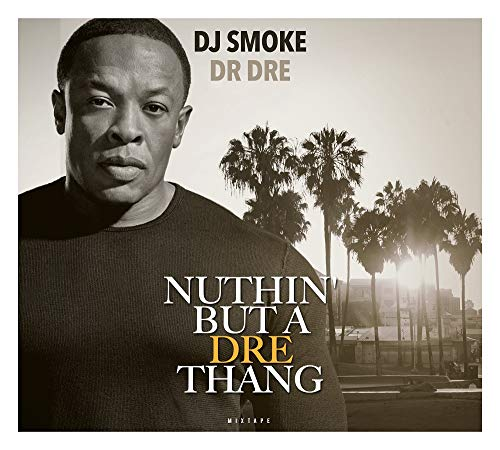 Dr Dre Mixtape Nuttin But A Dre Thang