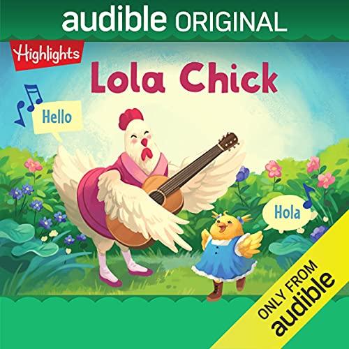Lola Chick Podcast with Susana Lopez Chavarriaga, Lola Suárez, Daniel Marin, full cast cover art