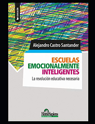 Escuelas emocionalmente inteligentes: La revolución educativa necesaria