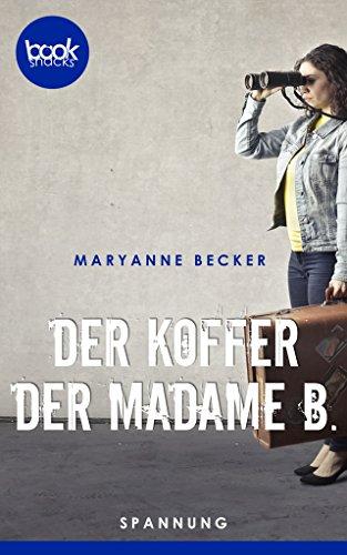 Der Koffer der Madame B. (Kurzgeschichte, Krimi) (Die booksnacks Kurzgeschichten-Reihe 7) (German Edition)