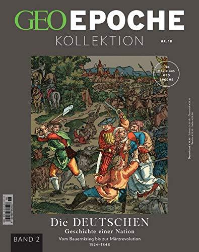 GEO Epoche KOLLEKTION / GEO Epoche Kollektion 18/2020 - Die Geschichte der Deutschen (in 4 Teilen) - Band 2: Das Beste aus GEO EPOCHE