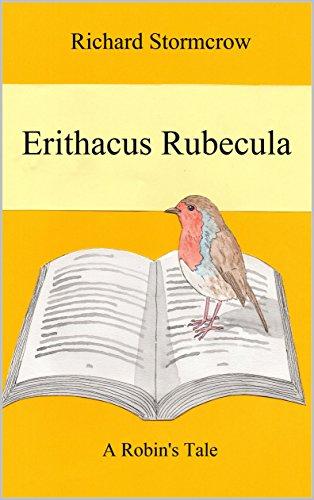 Erithacus Rubecula: A Robin's Tale (English Edition)