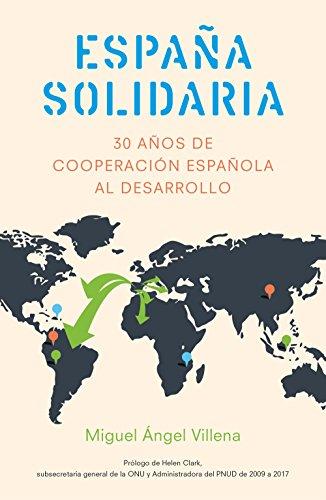 España solidaria: Historia de la cooperación española al desarrollo (1986- 2016) eBook: Villena García, Miguel Ángel: Amazon.es: Tienda Kindle