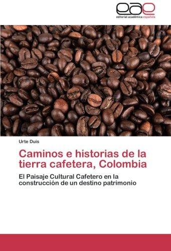 Duis, U: Caminos e historias de la tierra cafetera, Colombia