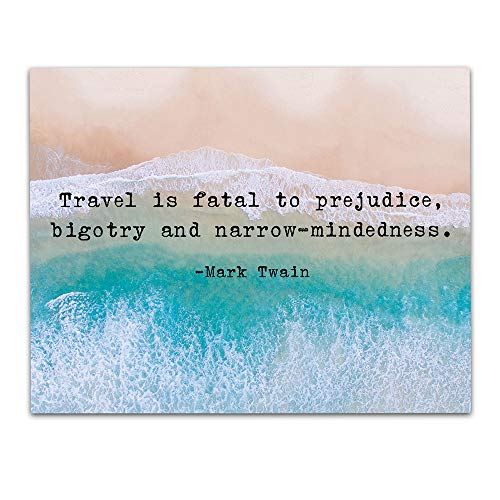 'Travel is Fatal to Prejudice.' Mark Twain Quote Motivational Wall Art- Unframed 11 x 14 Color Print - Inspirational Gift for Family & Friends
