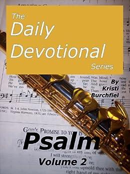 The Daily Devotional Series: Psalm, volume 2 by [Kristi Burchfiel]