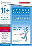 11+ Essentials Verbal Reasoning: Cloze Tests Book 1 (First Past the Post)