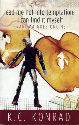 Book: Lead Me Not Into Temptation; I Can Find it Myself - Grandma Goes Online by K.C. Konrad