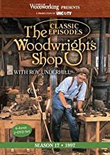 The Woodwright's Shop Season 17 : Classic Episodes (Hardcover)--by Roy Underhill [2013 Edition]