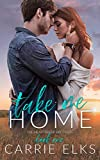 Take Me Home: A Small Town Rock Star Love Story (The Heartbreak Brothers Book 1)