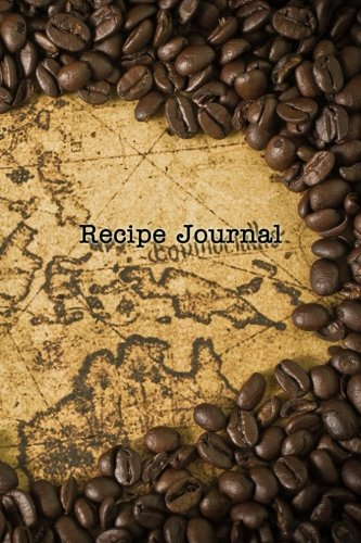 Recipe Journal: Coffee Beans on the Map Cooking Journal, Lined and Numbered Blank Cookbook 6 X 9, 180 Pages (Recipe Journals)