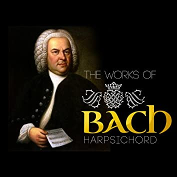 The Works of Bach: Hapsichord