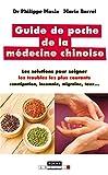 Guide de poche de la médecine chinoise - De A à Z, les troubles les plus courants que vous pouvez soigner vous-même. Conjonctivite, constipation, insomnie, migraine