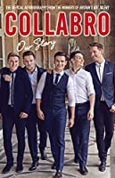 Collabro: Our Story: the Official Autobiography from the Winners of Britain's Got Talent