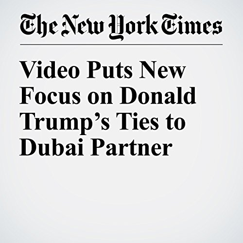 Video Puts New Focus on Donald Trump's Ties to Dubai Partner copertina
