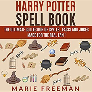 Harry Potter Spell Book: The Ultimate Collection of Spells, Facts and Jokes Made for the Real Fan! audiobook cover art