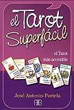 Tarot superfácil, El : El Tarot más accesible (Tarot y adivinación)